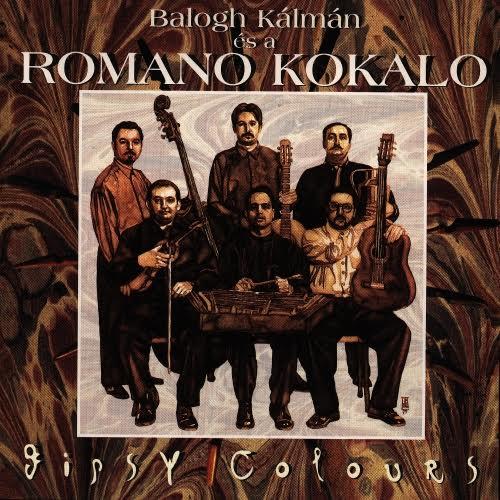 Balogh Kálmán és a Romano Kokalo: Gipsy Colours